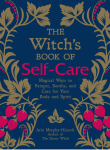 The Witch's book of self-care | Arin Murphy Hiscock