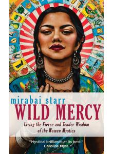 Wild Mercy | Mirabai Starr