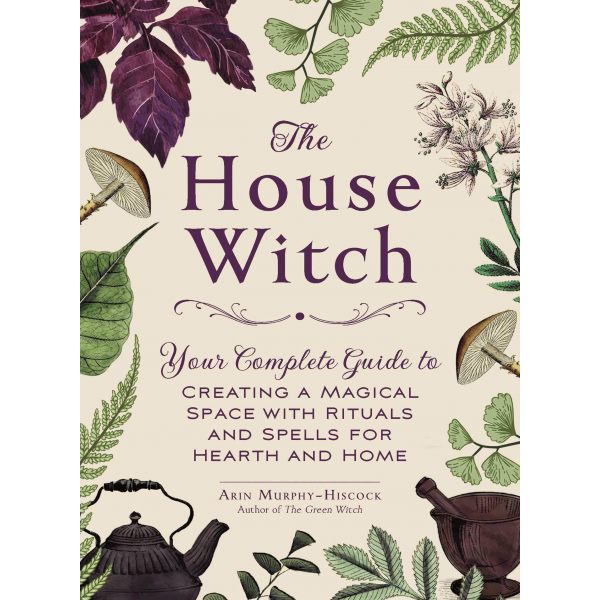 Arin Murphy Hiscock | The House Witch 1