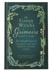 The Green Witchs Grimoire | Arin Murphy-Hiscock