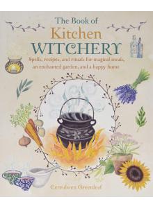 The book of kitchen witchery | Cerridwen Greenleaf