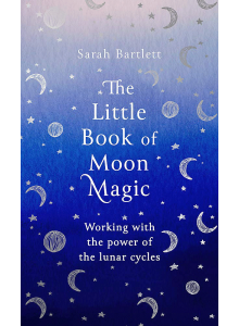 The little book of moon magic | Sarah Bartlett