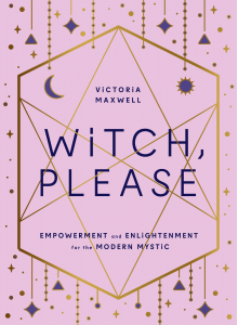 Witch, please | Victoria Maxwell