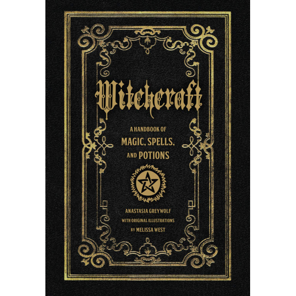 Witchcraft a handbook of magic spells and potions   Anastasia Greywolf 1
