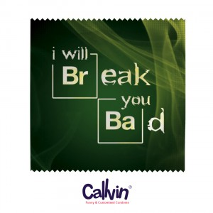 4063 Condom - I will Break you Bad
