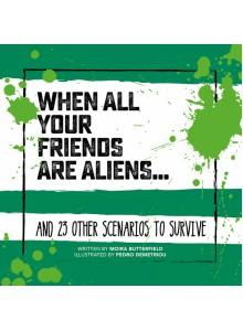 BOOKIH05 Книга Когато Всичките Ви Приятели са Извънземни