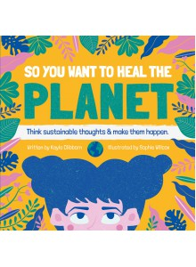 BOOKIH18 Book So You Want to Heal the Planet