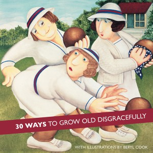 BOOKBC01 Book 30 Ways To Grow Old Disgracefully