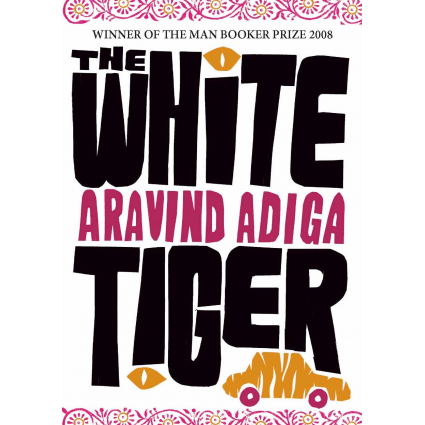 Aravind Adiga, White Tiger, Novel, Murderer, Entrepreneur