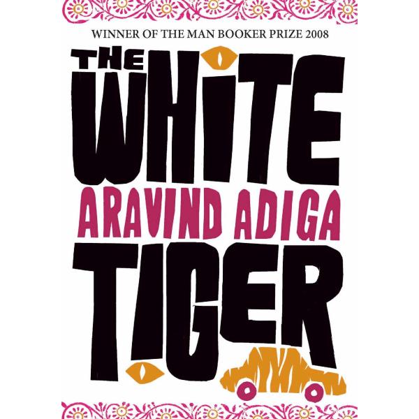 Aravind Adiga   The White Tiger 1