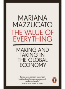 Mariana Mazzucato - The Value Of Everything