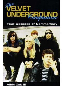 Albin Zak | The Velvet Underground Companion: Four Decades Of Commentary
