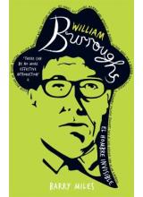 Barry Miles | William Burroughs: El hombre invisible