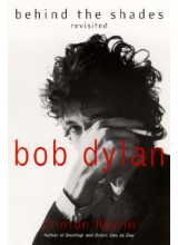 Clinton Heylin | Bob Dylan behind the shades