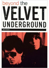 Dave Thompson | Beyond the Velvet Underground