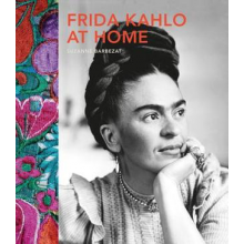 Frida Kahlo At Home | Suzanne Barbezat
