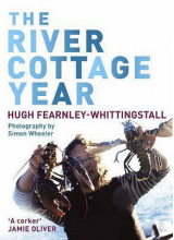 Hugh Fearnley-Whittingstall | The River Cottage Year