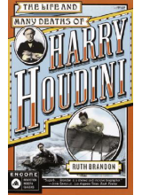Ruth Brandon | The Life And Many Deaths Of Harry Houdini