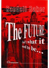 The Future isn't What it Used to Be | Randall Baker