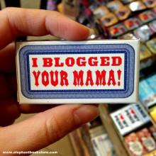 Дъвки I Blogged Your Mama