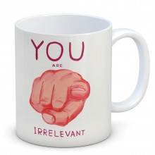 Чаша David Shrigley You Are Irrelevant