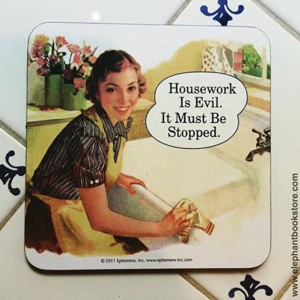 Retro Humour - Coaster Housework Is Evil 1