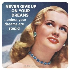 Подложка за чаша | Never Give up On Your Dreams