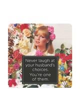 Подложка за чаша Never Laugh at Your Husband