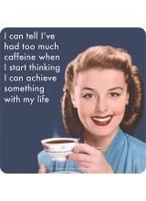 Подложка за чаша Too Much Caffeine