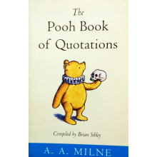 A A Milne | Pooh Book Of Quotations