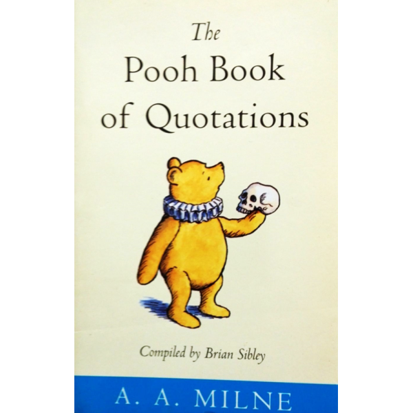 A A Milne | Pooh Book Of Quotations 1