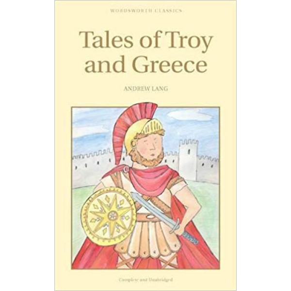 Andrew Lang | Tales of Troy and Greece 1