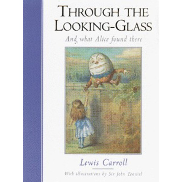 Lewis Carroll   Alice Through the Looking Glass 1