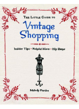 Melody Fortier   The little guide to vintage shopping
