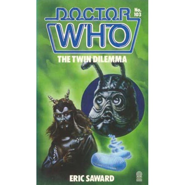 DR WHO - Eric Saward   Doctor Who The Twin Dilemma 1
