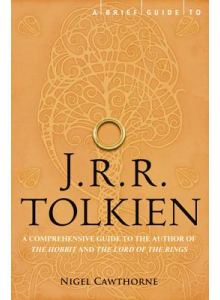Nigel Cawthorne | A Brief Guide To J.R.R. Tolkien
