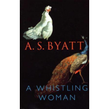 A.S. Byatt   A Whistling Woman.