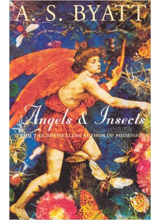 A.S. Byatt | Angels And Insects : Two Novellas