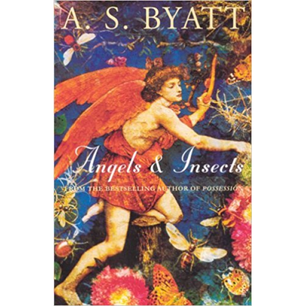 A.S. Byatt | Angels And Insects : Two Novellas 1