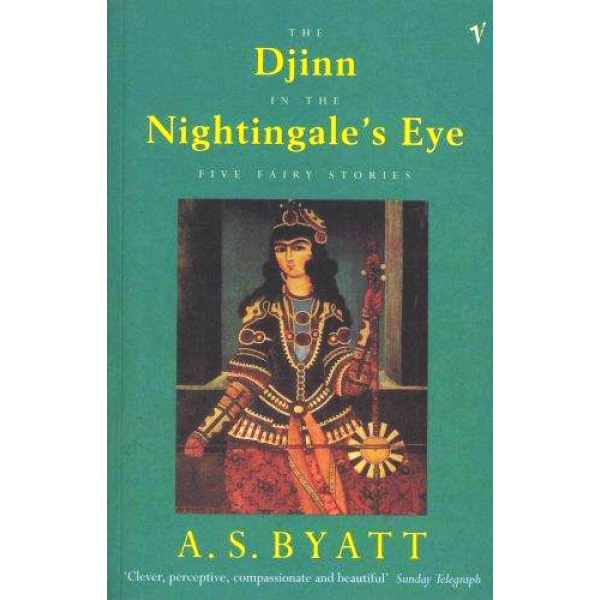 A S Byatt   Djinn And The Nightingales Eye 1