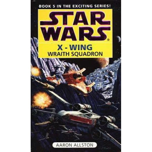 Aaron Allstone   Star Wars X-Wing: Wraith Squadron 1