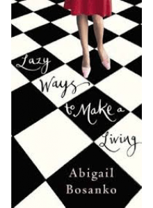 Abigail Bosanko | Lazy Ways To Make a Living
