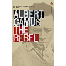 Albert Camus | The Rebel