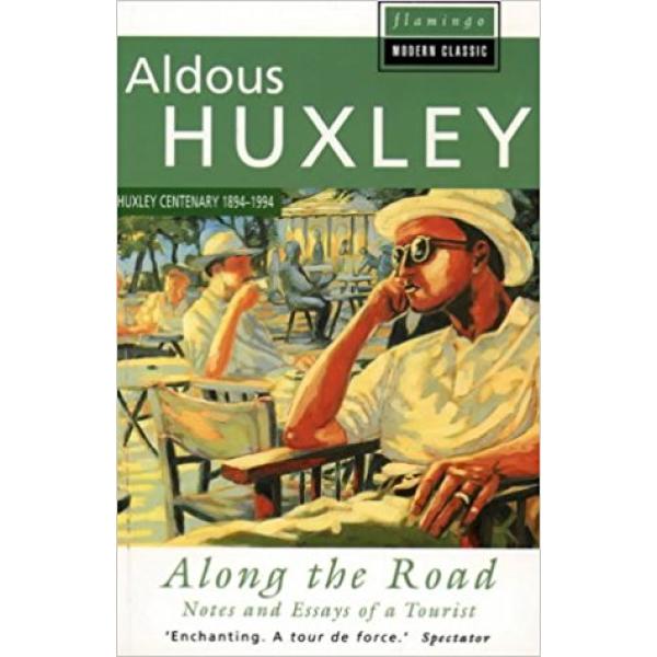 Aldous Huxley   Along The Road 1