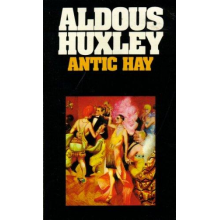 Aldous Huxley | Antic Hay