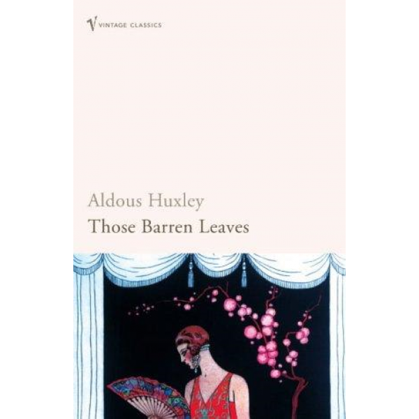 Aldous Huxley   Those Barren Leaves 1