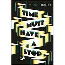 Aldous Huxley | Time Must Have a Stop