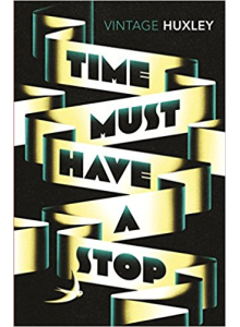Aldous Huxley   Time Must Have a Stop