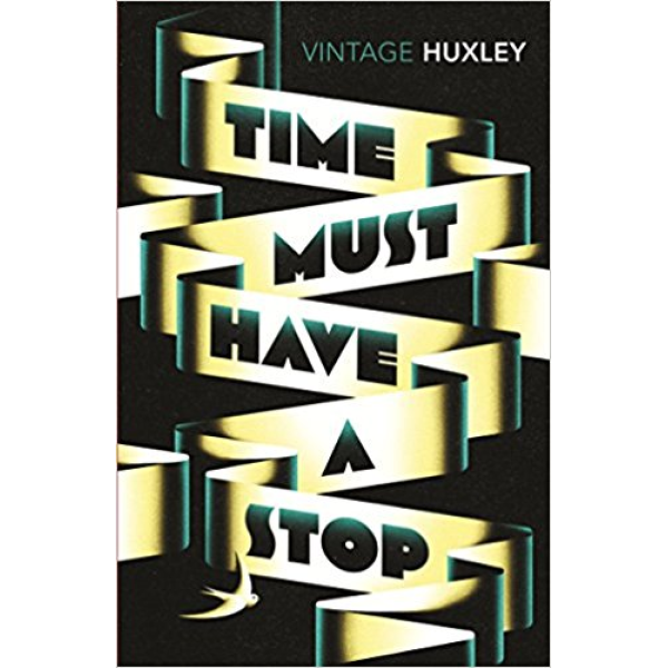 Aldous Huxley | Time Must Have a Stop 1