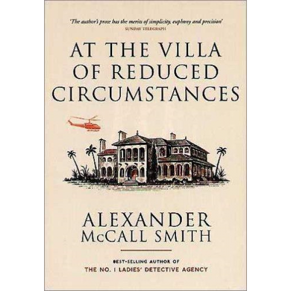 Alexander McCall Smith   At The Villa Of Reduced Circumstances 1